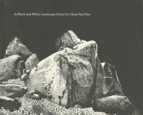 In Black and White: Landscape Prints by Claire Van Vliet Catalogue
