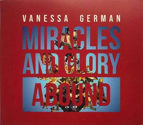 Vanessa German: Miracles and Glory Abound Catalogue