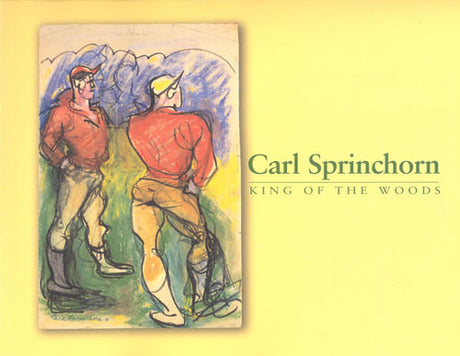 Carl Sprinchorn: King of the Woods