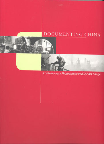 Documenting China: Contemporary Photography and Social Change