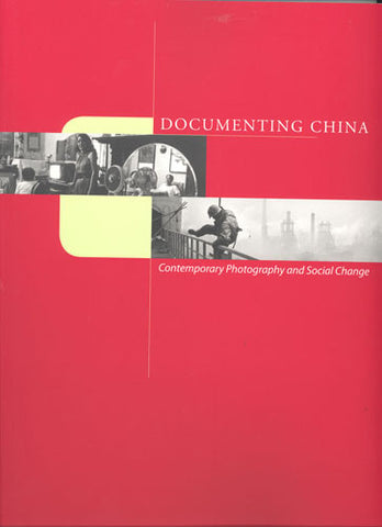 Documenting China: Contemporary Photography and Social Change - Books, Museum Publications