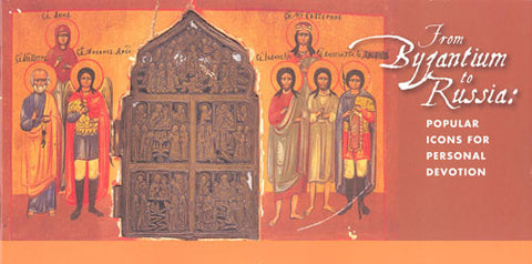 From Byzantium to Russia: Popular Icons for Personal Devotion - Books, Museum Publications