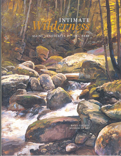 Intimate Wilderness: Maine Landscapes by Joel Babb - Books, Museum Publications