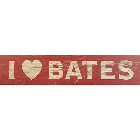 I Love Bates Wooden Tabletop Sign - Decor, New Item, Under $15