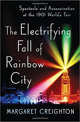 Electrifying Fall of Rainbow City - Margaret Creighton - Books, Faculty Author