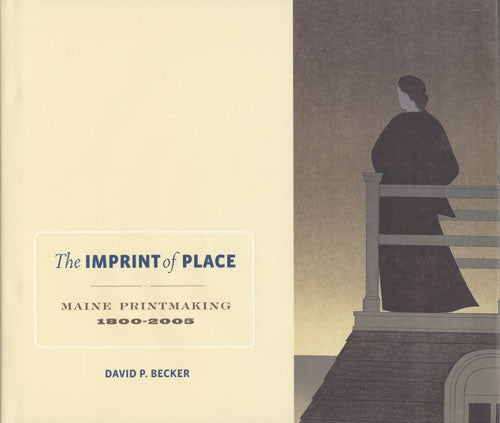 Imprint of Place: Maine Printmaking - Books, Museum Publications