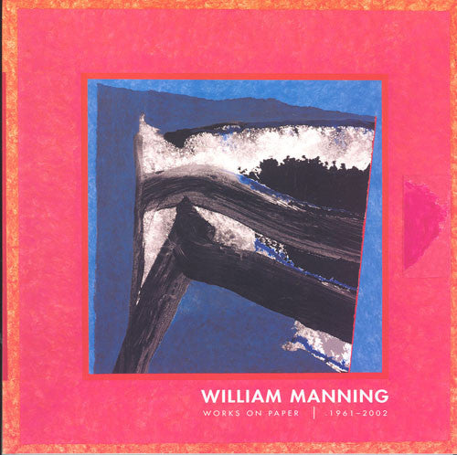 William Manning: Works on Paper 1961-2002 - Books, Museum Publications