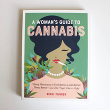 Load image into Gallery viewer, A Woman's Guide to Cannabis