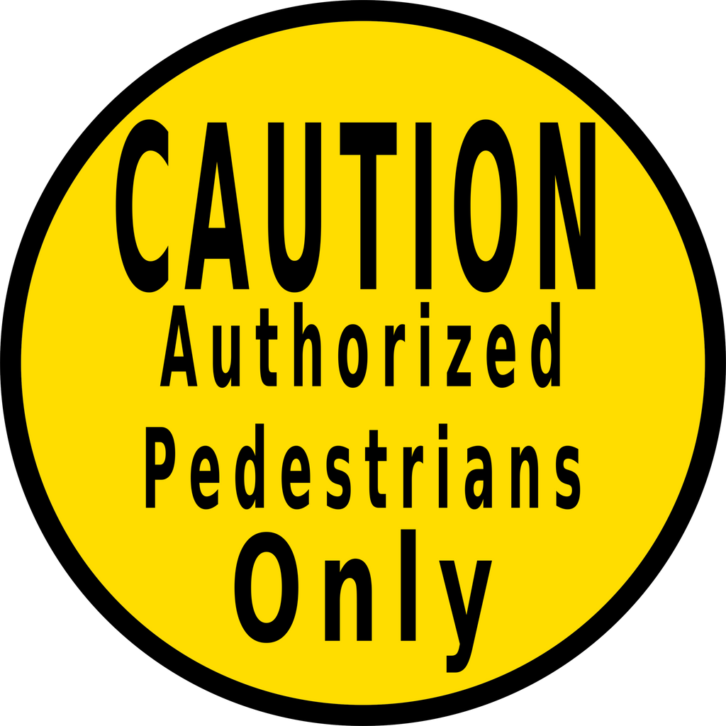 Caution Authorized Pedestrians Only Floor Sign