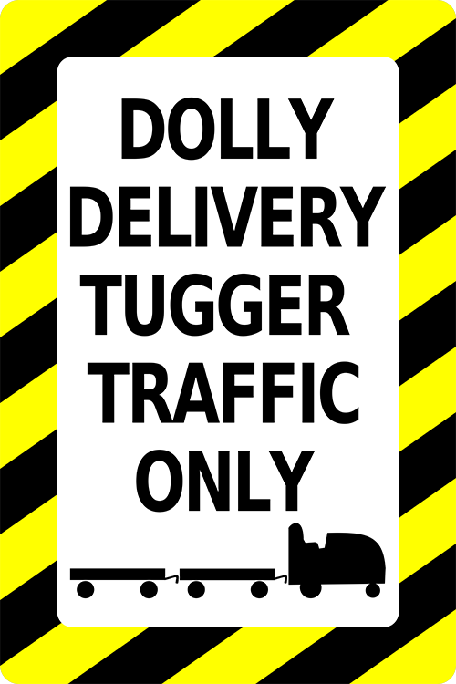 Dolly Delivery Tugger Traffic Only Floor Sign