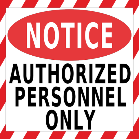 Notice Authorized Personnel Only Floor Sign