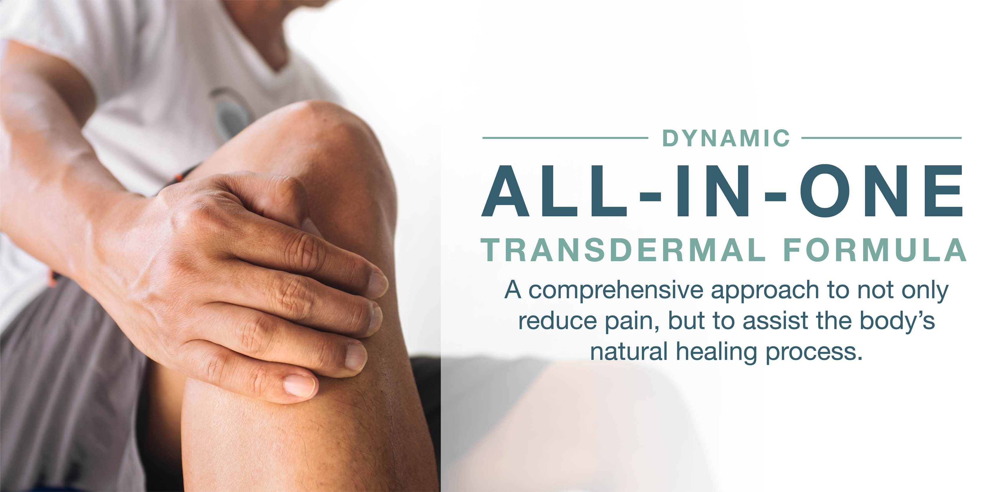 Dynamic all-in-one transdermal formula is a comprehensive approach to reduce pain and assist the body's natural healing.