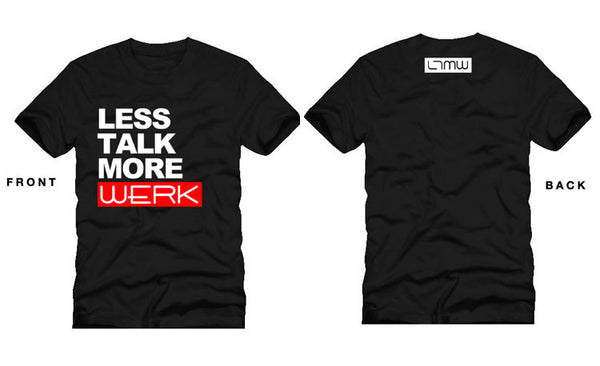 Less Talk More Werk Tee