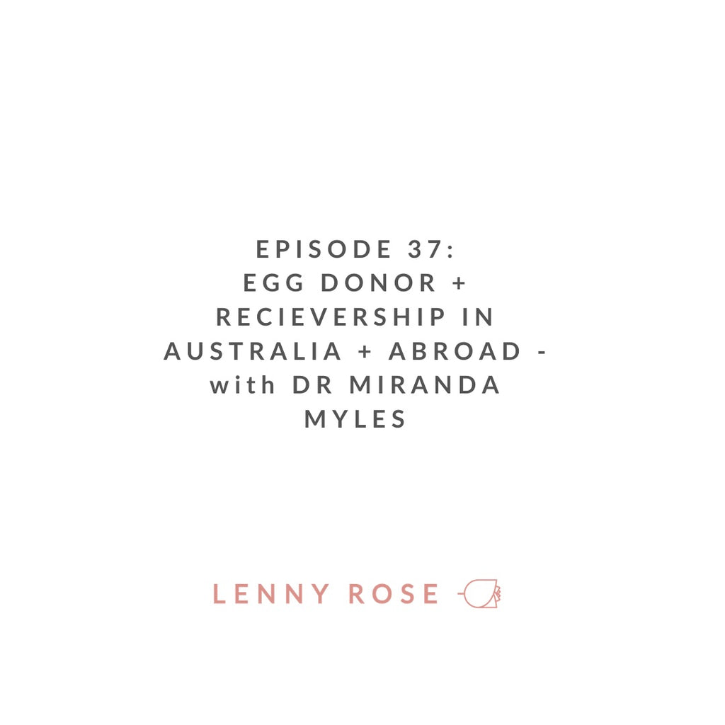 Episode 37 - Egg Donor + Receivership in Australia + Abroad with Dr Miranda Myles