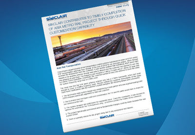 Case Study: Sinclair Contributes To Timely Completion Of Asia Metro Rail Project Through Quick Customization Capability