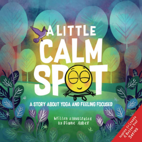 A Little Calm Spot: A story about Yoga and Feeling Focused