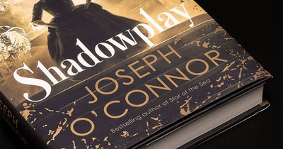 February Book Review - Shadowplay by Joseph O'Connor
