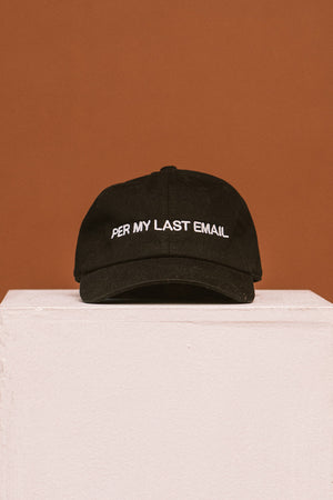 PER MY LAST EMAIL HAT BLACK