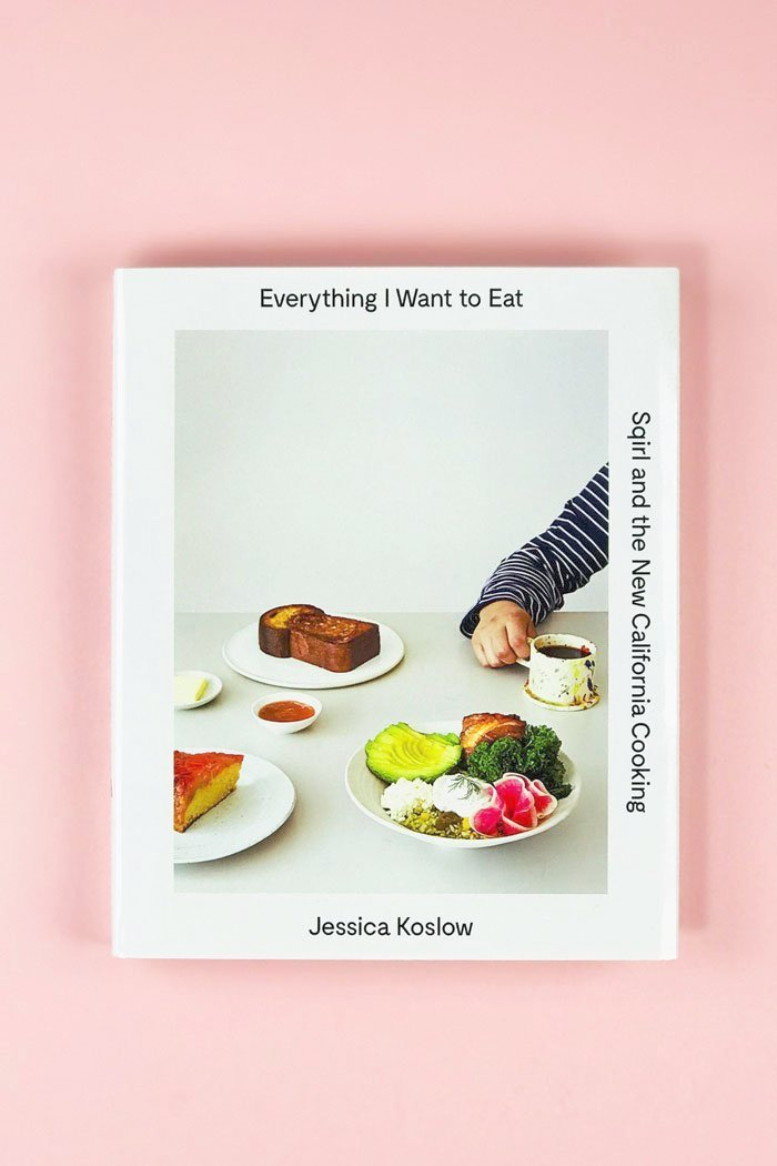 Everything I Want to Eat: Sqirl Cookbook Jessica Koslow Pipe and Row Shop small