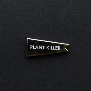 Plant Killer Enamel gold Pin Hemleva | PIPE AND ROW Seattle