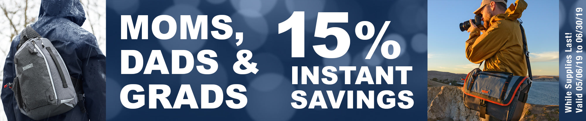 MOMS, DADS AND GRADS — INSTANT SAVINGS!