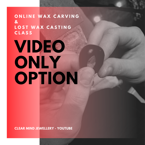 April Online Wax Carving & Lost Wax Casting Class Video Only
