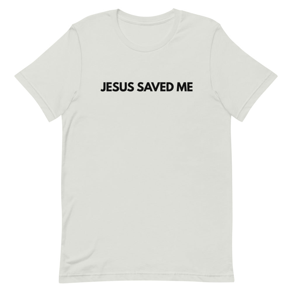 Jesus Saved Me Christian Shirt for Women & Men, Jesus T-Shirt in Assorted Colors w/ Black Lettering, Christian Clothing for Women, Christian Gifts