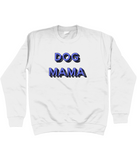 Dog Mama sweatshirt
