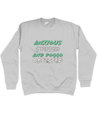 Anxious stressed and doggo obsessed Sweatshirt