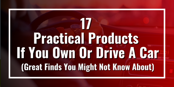 17 Practical Products If You Own Or Drive A Car