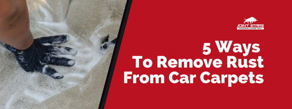 5 Ways To Remove Rust From Car Carpets