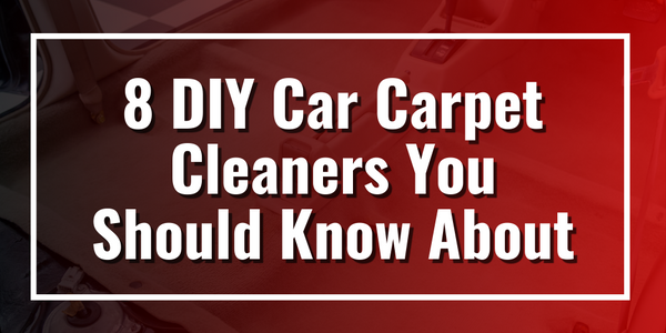 8 DIY Car Carpet Cleaners You Should Know About