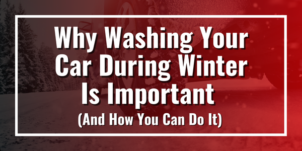 Why Washing Your Car During Winter Is Important