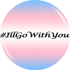 I'll Go With You Button - Profits Donated