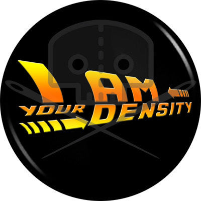 Back to the Future I AM YOUR DENSITY Pinback Button
