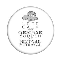 Firefly/Serenity Keep Calm and Curse Your Sudden But Inevitable Betrayal