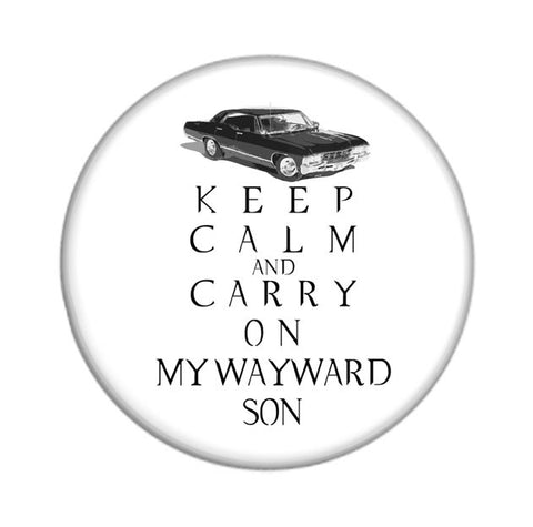 Supernatural Keep Calm and Carry On My Wayward Son