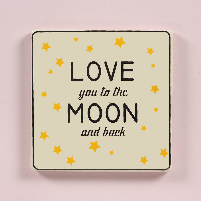 """Love you to the moon"" coaster"