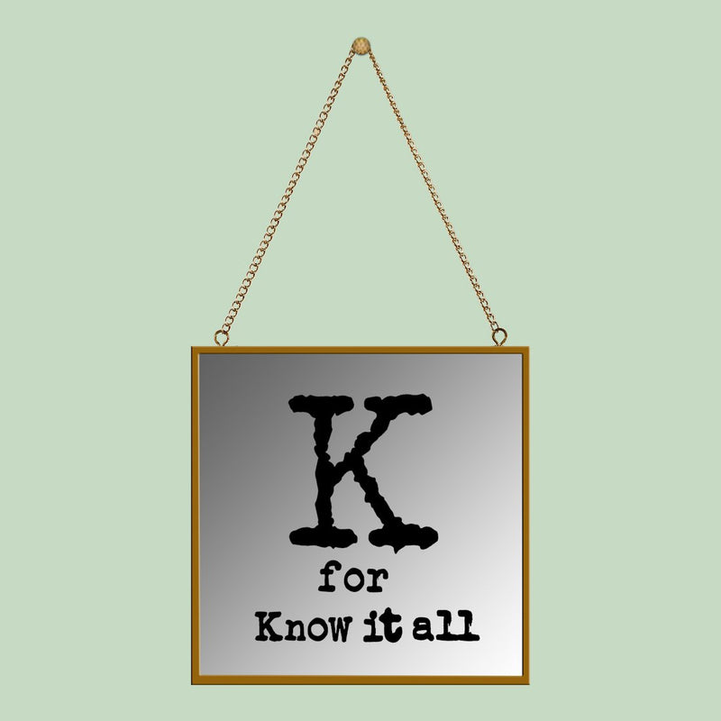 K for know it all