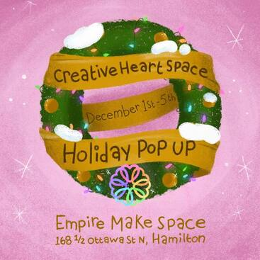 Popup shop December 1st to 5th at  Empire Make Space