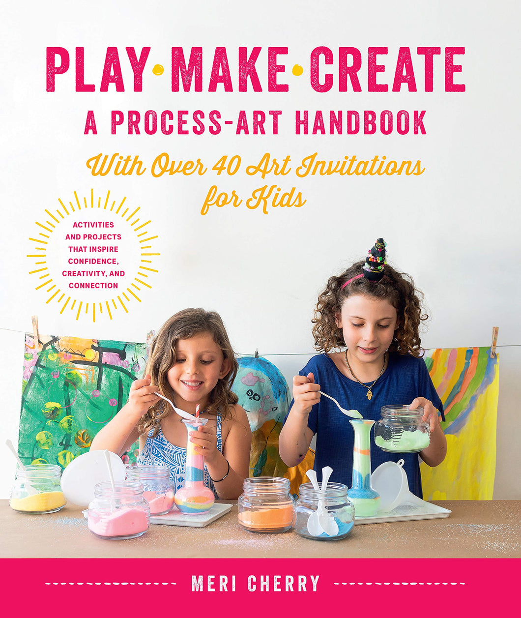 Play, Make, Create, A Process-Art Handbook