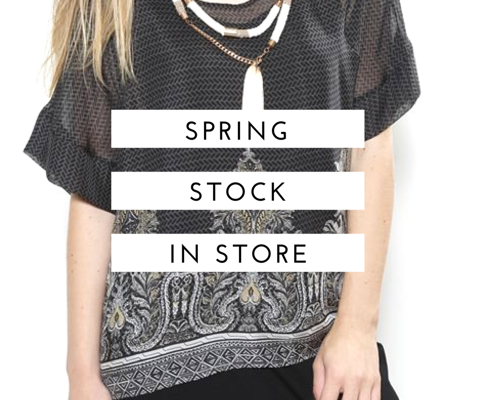 Spring Stock in Store NOW