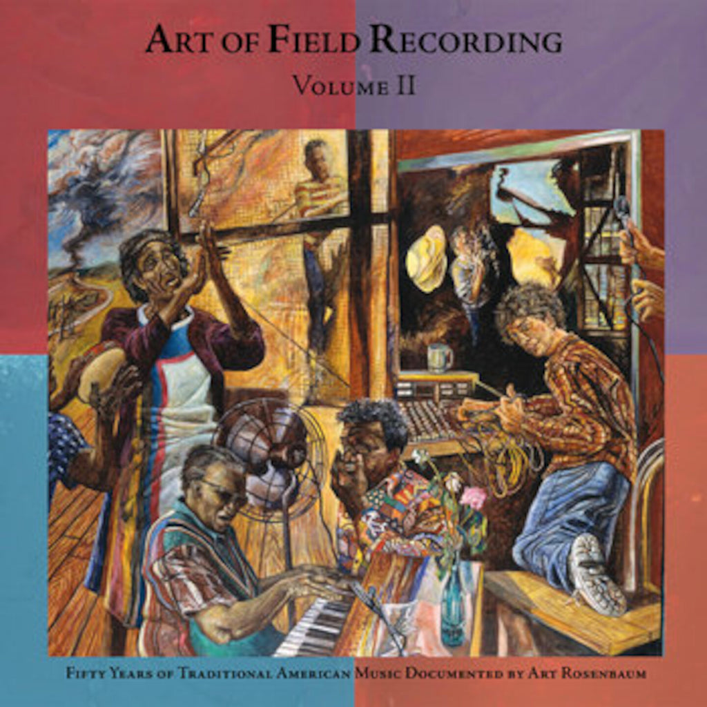 Art of Field Recording Volume II: Traditional Music Documented by Art Rosenbaum