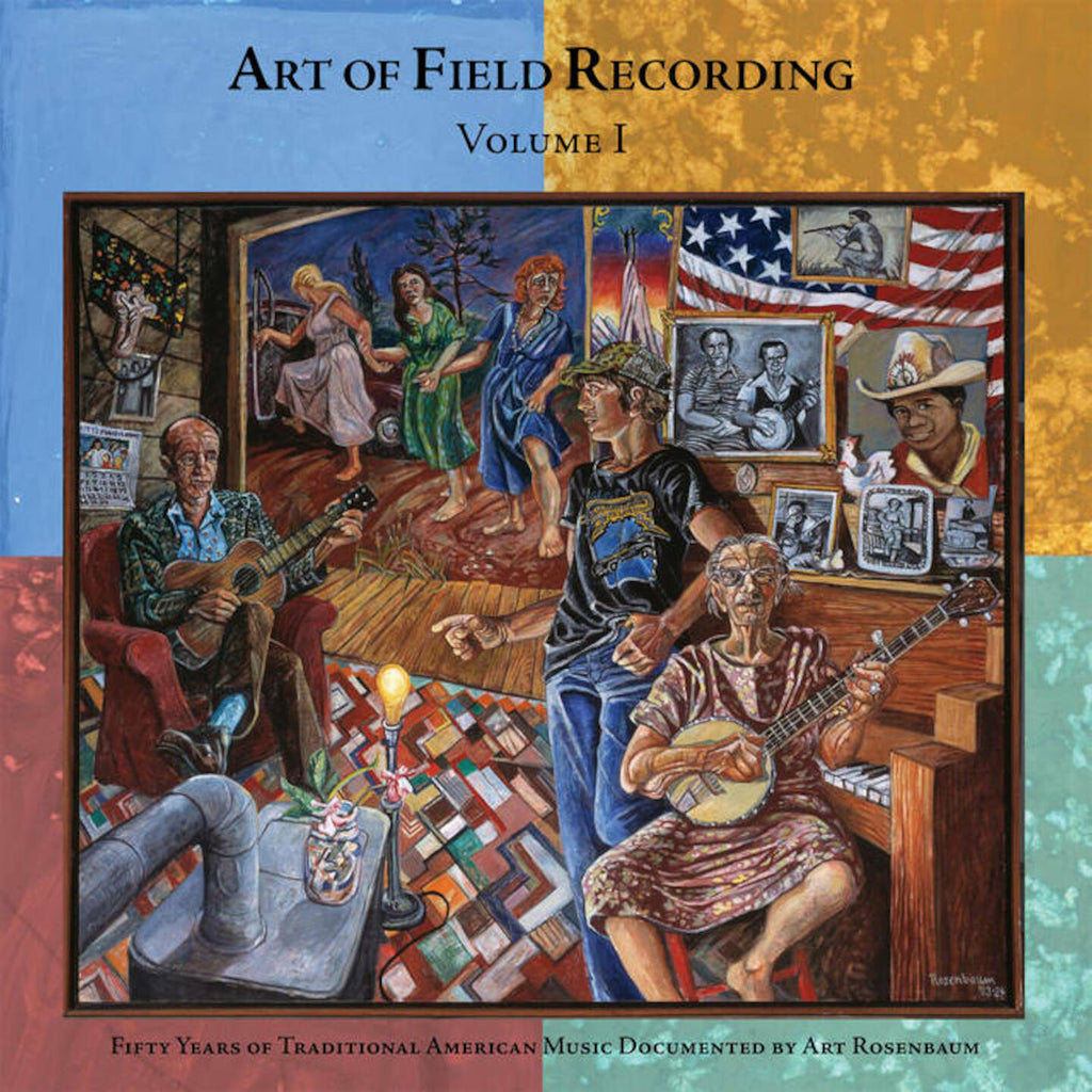 Art of Field Recording Volume I: Traditional Music Documented by Art Rosenbaum