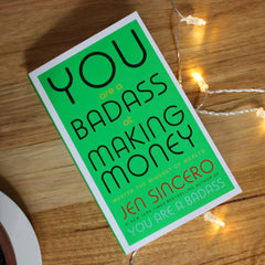 Jen Sincero - You Are a Badass at Making Money: Master the Mindset of Wealth