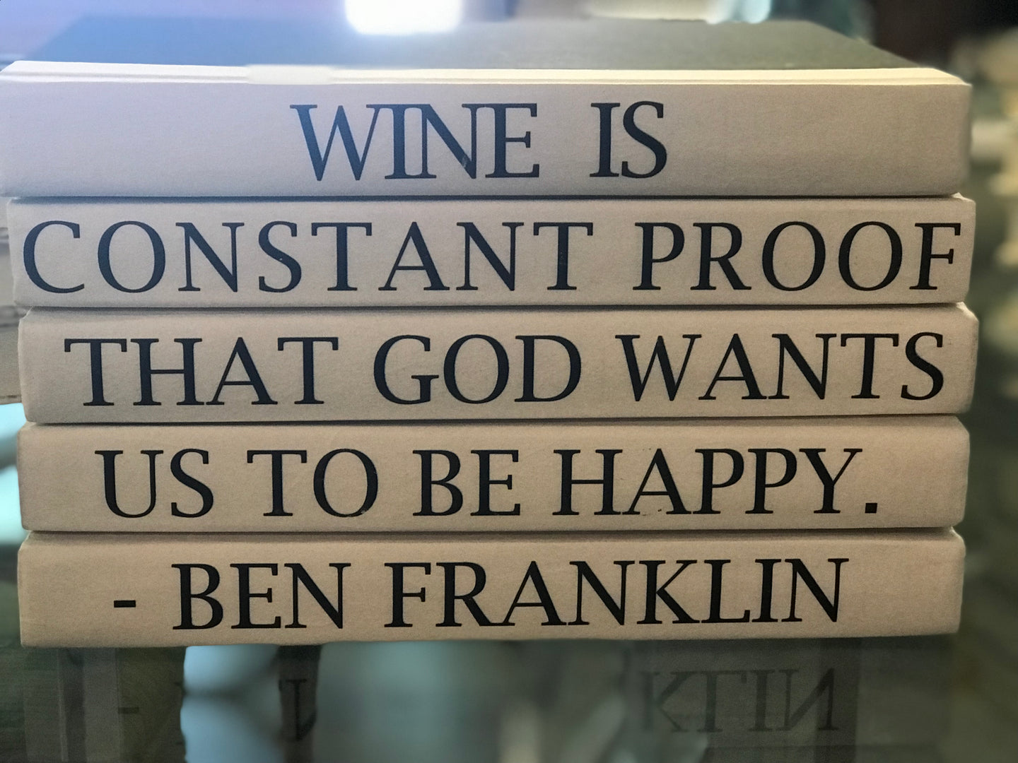 Wine is constant proof that God wants us to be happy