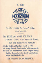 Load image into Gallery viewer, Clark's O.N.T., Spool Cotton Sewing Thread, 19th Century Trade Card