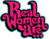 Real Women Are