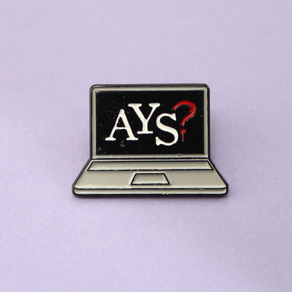 Are You Scared Laptop Pin