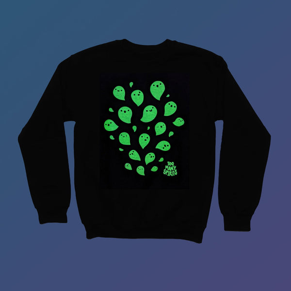 Too Many Spirits Ghosties Sweatshirt - Glow in the dark